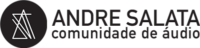 Andre Salata – Comunidade de áudio